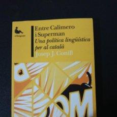 Libros de segunda mano: JOSEP J. CONILL, ENTRE CALIMERO I SUPERMAN. Lote 152495842