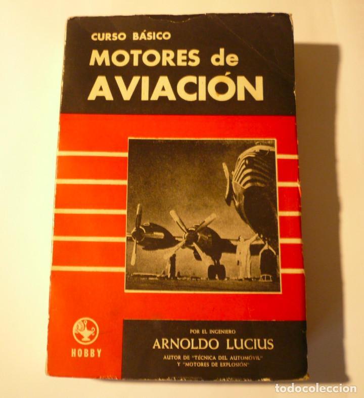 CURSO BÁSICO DE MOTORES DE AVIACIÓN. ARNOLDO LUCIUS. 1961 (Libros de Segunda Mano - Ciencias, Manuales y Oficios - Otros)