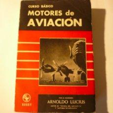 Libros de segunda mano: CURSO BÁSICO DE MOTORES DE AVIACIÓN. ARNOLDO LUCIUS. 1961. Lote 152528274