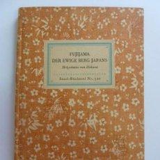 Libros de segunda mano: FUJIJAMA DER EWIGE BERG JAPANS (ESTÁ EN ALEMÁN) BASTANTE ILUSTRADO . Lote 152537058