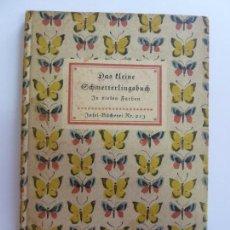 Libros de segunda mano: DAS KLEINE SCHMETTERLINGSBUCH (ESTÁ EN ALEMÁN) BASTANTE ILUSTRADO . Lote 152537542