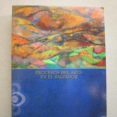 Libros de segunda mano: ASTRID BAHAMOND PANAMÁ. PROCESOS DEL ARTE EN EL SALVADOR. 1ª ED. 2012. Lote 152539142