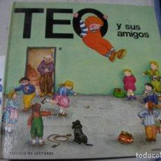 Libros de segunda mano: TEO Y SUS AMIGOS. Lote 152540118