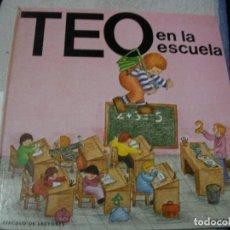 Libros de segunda mano: TEO EN LA ESCUELA. Lote 152540154