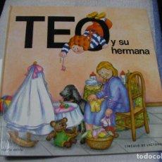 Libros de segunda mano: TEO Y SU HERMANA. Lote 152540246