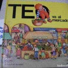 Libros de segunda mano: TEO VA AL MERCADO. Lote 152540302