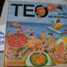 Libros de segunda mano: TEO VA DE VACACIONES. Lote 152540350