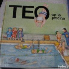 Libros de segunda mano: TEO EN LA PISCINA. Lote 152540386