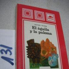 Libros de segunda mano: EL AGUILA Y LA PALOMA - ENVIO INCLUIDO A ESPAÑA. Lote 152540494