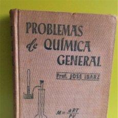 Libros de segunda mano: PROBLEMAS DE QUIMICA GENERAL. PROF. JOSE IBARZ. EDITORIAL MARIN 1954. Lote 152540642