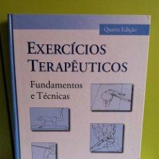 Libros de segunda mano: EXERCÍCIOS TERAPÊUTICOS. FUNDAMENTOS E TÉCNICAS (PORTUGUÉS BRASILEÑO) TAPA DURA . Lote 152540966