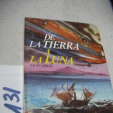 Libros de segunda mano: ANTIGUO LIBRO - DE LA TIERRA A LA LUNA. Lote 152541066