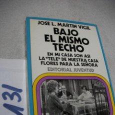 Libros de segunda mano: BAJO EL MISMO TECHO - JOSE MARTIN VIGIL. Lote 152541114