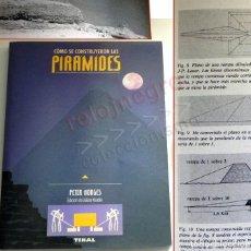 Libros de segunda mano: CÓMO SE CONSTRUYERON LAS PIRÁMIDES - LIBRO PETER HODGES ARQUITECTURA HISTORIA MISTERIO EGIPTO TUMBAS. Lote 152611510