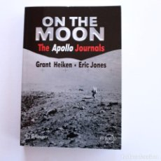 Libros de segunda mano: ON THE MOON : APOLLO JOURNALS. Lote 152620638