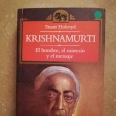 Libros de segunda mano: KRISHNAMURTI. EL HOMBRE, EL MISTERIO Y EL MENSAJE (STUART HOLROYD). Lote 152630270