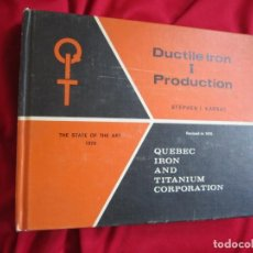 Libros de segunda mano: DUCTILE IRON. PRODUCTION VOL. I. STEPHEN I. KARSAY THE STATE OF THE ART 1976 METALURGIA. Lote 152635290