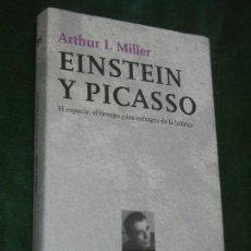Libros de segunda mano: EINSTEIN Y PICASSO. EL ESPACIO, EL TIEMPO Y LOS ESTRAGOS DE LA BELLEZA. ARTHUR I. MILLER.2001. Lote 175025549