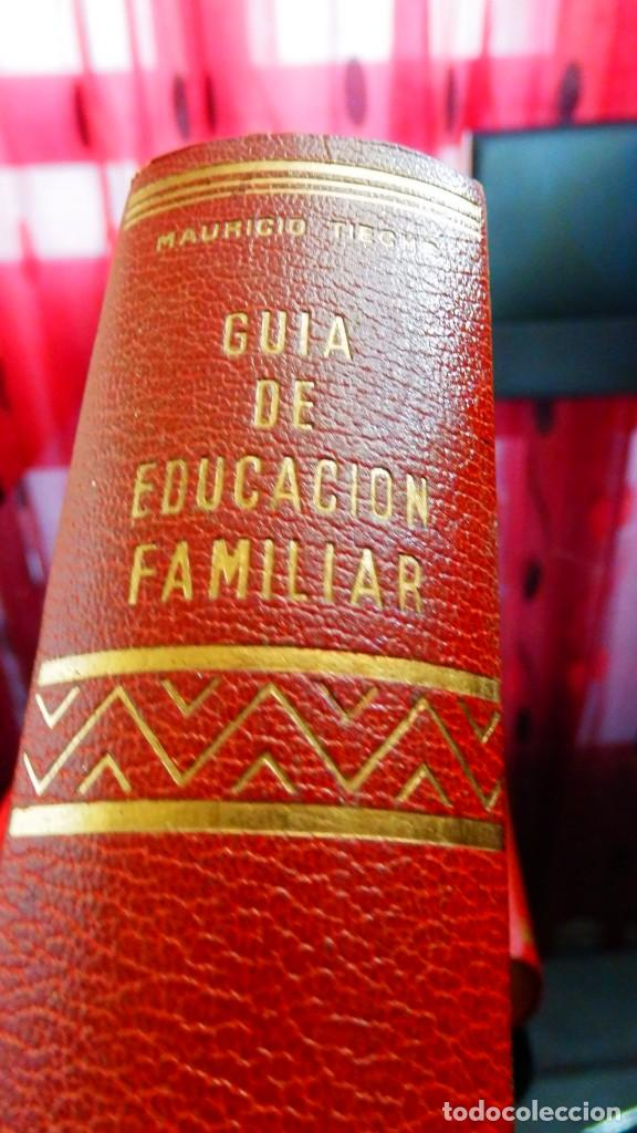 Libros de segunda mano: GUIA DE EDUCACIÓN FAMILIAR * Mauricio Tieche 1ª edición 1971 * Tapas duras - Foto 7 - 152697606