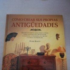 Libros de segunda mano: CREAR ANTIGUEDADES - PETER KNOTT. Lote 152699482