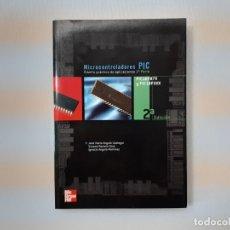 Libros de segunda mano: MICROCONTROLADORES PIC 2A PARTE - USATEGUI, JOSE MARIA ANGULO. Lote 152704649