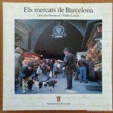 Libros de segunda mano: ELS MERCATS DE BARCELONA AJUNTAMENT 1992 TEXTO EN CATALAN, CASTELLANO, INGLES Y FRANCES. Lote 152733798