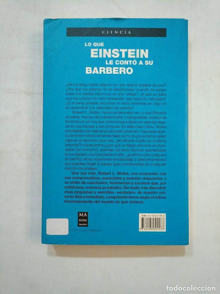 Libros de segunda mano: LO QUE EINSTEIN LE CONTO A SU BARBERO.- ROBERT L. WOLKE. TDK371 - Foto 2 - 152735042