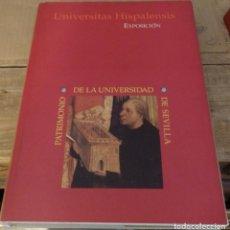 Libros de segunda mano: UNIVERSITAS HISPALENSIS : PATRIMONIO DE LA UNIVERSIDAD DE SEVILLA --- VV.AA.. Lote 152741062