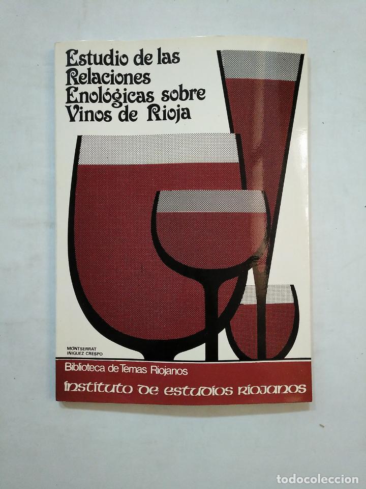 ESTUDIOS DE LAS RELACIONES ENOLOGICAS SOBRE VINOS DE RIOJA. MONTSERRAT IÑIGUEZ CRESPO. TDK371 (Libros de Segunda Mano - Ciencias, Manuales y Oficios - Otros)