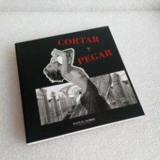 Libros de segunda mano: CORTAR Y PEGAR. MANUEL BARBIE. GALERÍA DE ARTE FOTOGRAFIA 2007. Lote 152756110