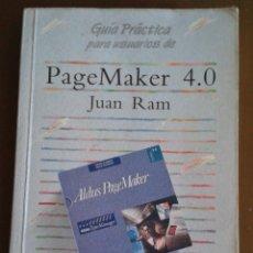 Libros de segunda mano: PAGEMAKER 4.0 JUAN RAM GUÍA PRÁCTICA ANAYA. . Lote 152763642