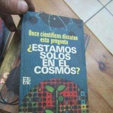 Libros de segunda mano: LIBRO ¿ESTAMOS SOLOS EN EL COSMOS? 1972 PLAZA Y JANES L-19103. Lote 152776358