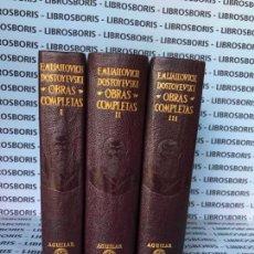Libros de segunda mano: DOSTOYEVSKI - OBRAS COMPLETAS - 3 TOMOS - AGUILAR - OBRAS ETERNAS. Lote 152817438