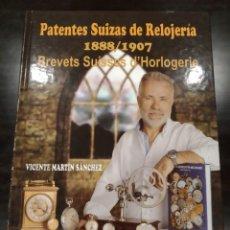 Libros de segunda mano: PATENTES SUIZAS DE RELOJERÍA 1888-1907 -NUEVO-. Lote 152818578