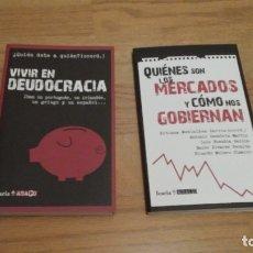 Libros de segunda mano: VIVIR EN DEUDOCRACIA + QUIENES SON LOS MERCADOS , EDITORIAL ICARIA ASACO. Lote 37720281