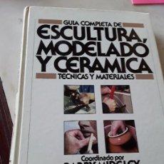 Libros de segunda mano: GUIA COMPLETA DE ESCULTURA, MODELADO Y CERÁMICA, DE BARRY MIDGLEY. BLUME, 1982.. Lote 152928210