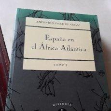 Libros de segunda mano: ESPAÑA EN EL ÁFRICA ATLÁNTICA VOL. I, DE ANTONIO RUMEU DE ARMAS. 2ª ED. AMPLIADA, 1996. CANARIAS.. Lote 135571810