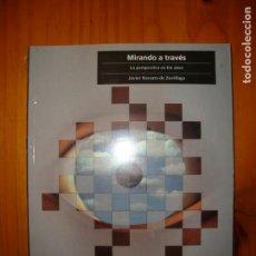 Libros de segunda mano: MIRANDO A TRAVÉS. LA PERSPECTIVA EN LAS ARTES - JAVIER NAVARRO DE ZUVILLAGA - ED. DEL SERBAL, NUEVO. Lote 152939490