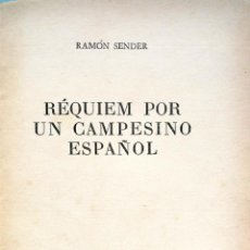 Libros de segunda mano: RAMÓN SENDER. RÉQUIEM POR UN CAMPESINO ESPAÑOL. BUENOS AIRES, 1961. Lote 152965410