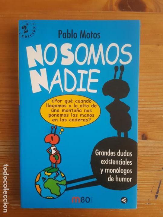 IMAGEN DEL VENDEDOR NO SOMOS NADIE. MOTOS PABLO. SANTILLANA. (2003) 197PP (Libros de Segunda Mano - Pensamiento - Otros)