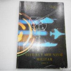 Libros de segunda mano: CULTURA Y ARTE NAVAL MILITAR. TOMO II Y92670 . Lote 153049126