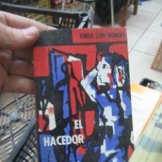 Livres d'occasion: LIBRO EL HACEDOR JORGE LUIS BORGES 1967 EMECÉ L-16184-198. Lote 153077466