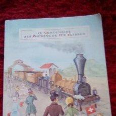 Libros de segunda mano: LE CENTENAIRE DES CHEMINS DE FER SUISSES. 1947. Lote 153113746