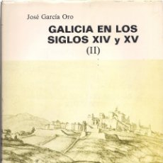 Libros de segunda mano: JOSÉ GARCÍA ORO : GALICIA EN LOS SIGLOS XIV Y XV. (II). GALICIA URBANA. (GALICIA HISTÓRICA, 1987). Lote 153116530
