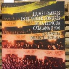 Libros de segunda mano: LLUMS I OMBRES EN EL PRIMER CONGRES DE LA LLENGUA CATALANA, 1906, MARIA PILAR PEREA. Lote 153117842