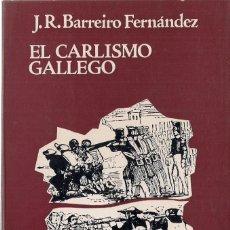 Libros de segunda mano: J.R. BARREIRO FERNÁNDEZ : EL CARLISMO GALLEGO. (ED. PICO SACRO, SANTIAGO DE COMPOSTELA, 1976). Lote 153117926