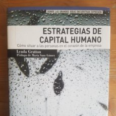 Libros de segunda mano: ESTRATEGIAS DE CAPITAL HUMANO LYNDA GRATTON PEARSON EDUCACION 2001 275PP. Lote 153149758