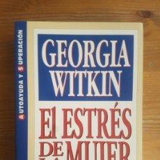 Libros de segunda mano: EL ESTRÉS DE LA MUJER GEORGIA WITKIN LANOIL PUBLICADO POR GRIJALBO (1985) 306PP. Lote 153150086