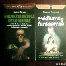 Libros de segunda mano: MÉDIUMS Y FANTASMAS (R. TOCQUET) + ENCUESTA DETRÁS DE LO VISIBLE (V. HORIA). REALISMO FANTÁSTICO. Lote 153152978