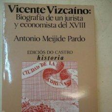 Libri di seconda mano: VICENTE VIZCAÍNO BIOGRAFÍA 1982 ANTONIO MEIJIDE PARDO VICENTE VIZCAÍNO: BIOGRAFÍA E UN JURISTA Y ECO. Lote 218113958